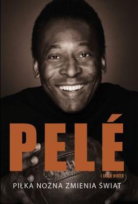 Pele, Brian Winter - Piłka nożna zmienia świat / Pele, Brian Winter - Why Soccer Matters