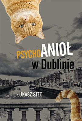 Łukasz Stec - Psychoanioł w Dublinie