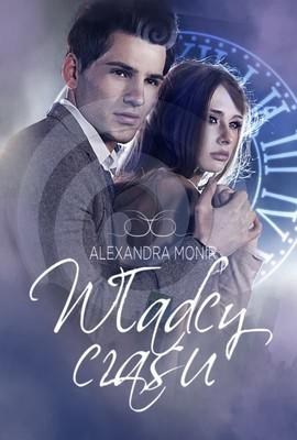 Alexandra Monir - Władcy czasu / Alexandra Monir - The Timekeeper