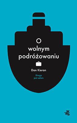 Dan Kieran - O wolnym podróżowaniu / Dan Kieran - The Idle Traveller