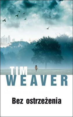 Tim Weaver - Bez ostrzeżenia / Tim Weaver - Vanished