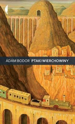 Adam Bodor - Ptaki Wierchowiny / Adam Bodor - Verhovina madarai