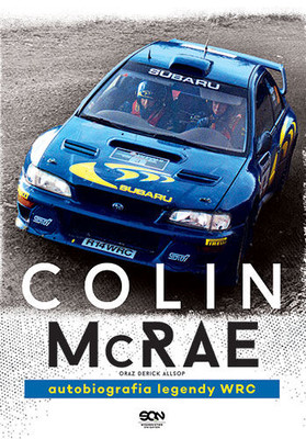 Colin McRae, Derick Allsop - Colin McRae. Autobiografia legendy WRC / Colin McRae, Derick Allsop - The Real McRae: The Autobiography of Britain's Most Exciting Rally Driver