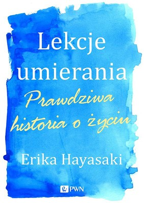 Erika Hayasaki - Lekcje umierania