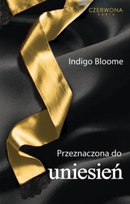 Indigo Bloome - Przeznaczona do uniesień / Indigo Bloome - Destined to fly