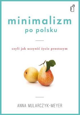Anna Mularczyk-Meyer - Minimalizm po polsku