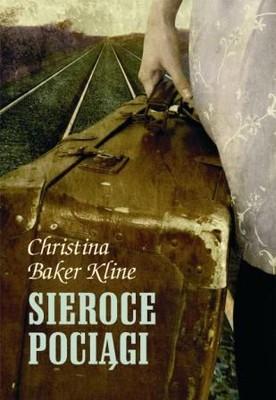 Christina Baker Kline - Sieroce pociągi / Christina Baker Kline - Orphan Train