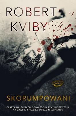 Robert Kviby - Skorumpowani / Robert Kviby - De korrupta