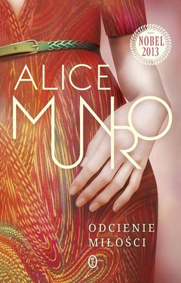 Alice Munro - Odcienie miłości