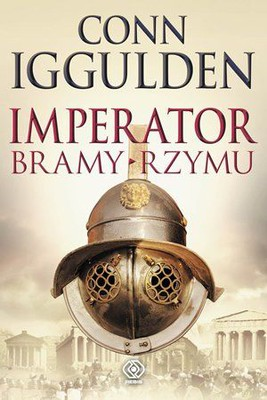 Conn Iggulden - Imperator. Tom 1. Bramy Rzymu