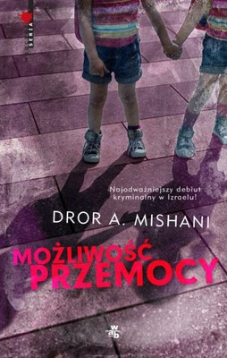 Dror A. Mishani - Możliwość przemocy