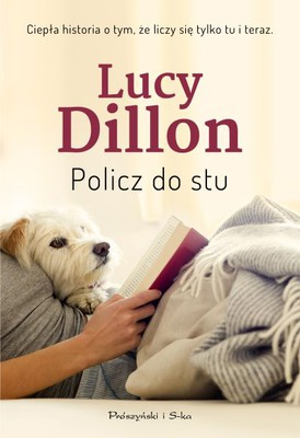 Lucy Dillon - Policz do stu / Lucy Dillon - A Hundred Pieces of Me