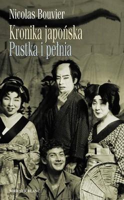 Nicolas Bouvier - Kronika japońska. Pustka i pełnia / Nicolas Bouvier - Chronique japonaise. Le Vide et le Plein. Carnets du Japon