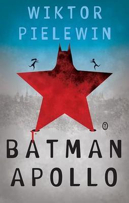 Wiktor Pielewin - Batman Apollo