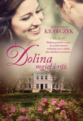 Agnieszka Krawczyk - Dolina mgieł i róż