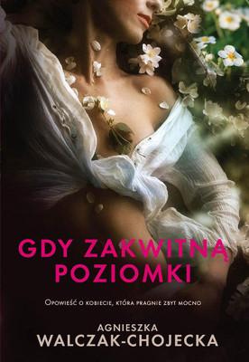 Agnieszka Walczak-Chojecka - Gdy zakwitną poziomki