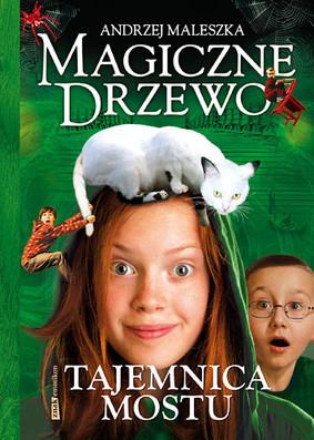 Andrzej Maleszka - Magiczne drzewo. Tajemnica mostu
