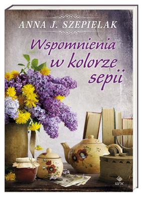 Anna Szepielak - Wspomnienia w kolorze sepii