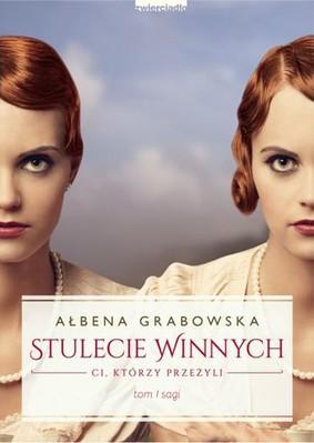 Ałbena Grabowska - Stulecie winnych. Ci, którzy przeżyli