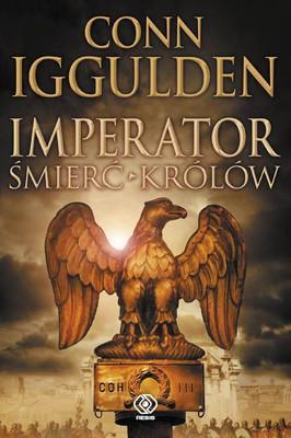 Conn Iggulden - Imperator. Tom 2. Śmierć królów