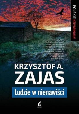 Krzysztof Zajas - Ludzie w nienawiści