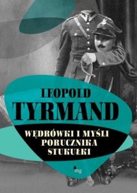 Leopold Tyrmand - Wędrówki i myśli porucznika Stukułki