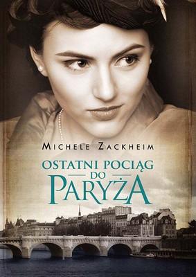 Michele Zackheim - Ostatni pociąg do Paryża