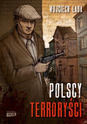 Wojciech Lada - Polscy terroryści