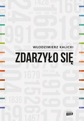 Włodzimierz Kalicki - Zdarzyło się