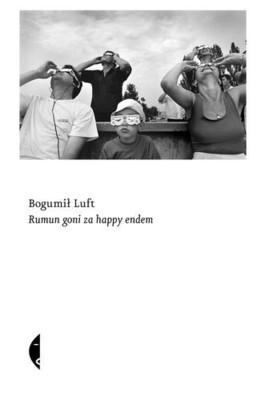 Bogumił Luft - Rumun goni za happy endem