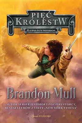 Brandon Mull - Łupieżcy niebios. Pięć królestw / Brandon Mull - Five Kingdoms. Sky Raiders