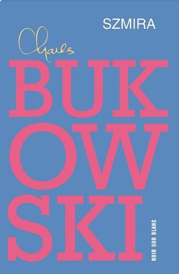 Charles Bukowski - Szmira II