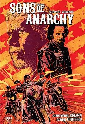 Christopher Golden, Damian Couceiro - Sons of Anarchy. Synowie Anarchii / Christopher Golden, Damian Couceiro - Sons of Anarchy