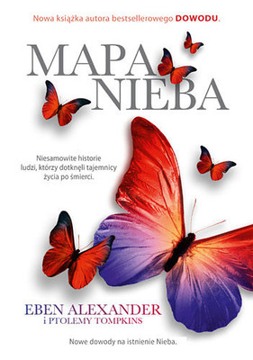 Eben Alexander, Ptolemy Tompkins - Mapa nieba / Eben Alexander, Ptolemy Tompkins - The Map of Heaven: How Science, Religion, and Ordinary People Are Proving the Afterlife