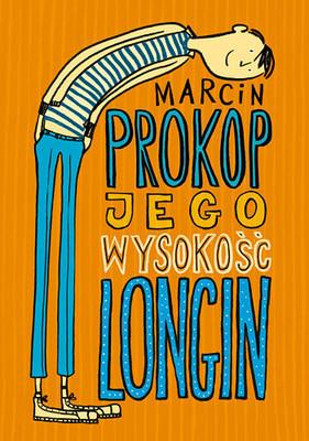 Marcin Prokop - Jego wysokość Longin