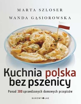 Marta Szloser, Wanda Gąsiorowska - Kuchnia polska bez pszenicy