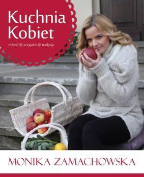 Monika Zamachowska - Kuchnia kobiet