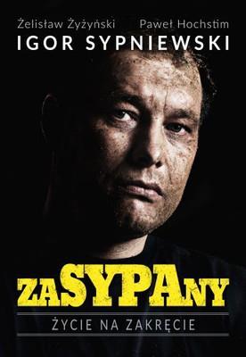 Paweł Hochstin, Żelisław Żyżyński, Igor Sypniewski - Zasypany. Życie na zakręcie