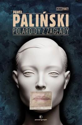 Paweł Paliński - Polaroidy z zagłady