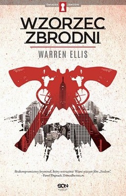 Warren Ellis - Wzorzec zbrodni / Warren Ellis - Gun Machine