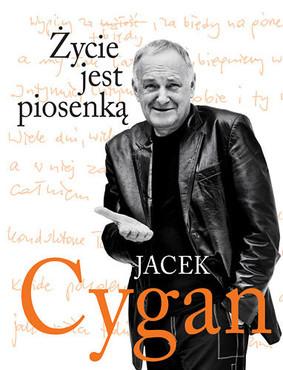 Jacek Cygan - Życie jest piosenką