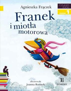 Agnieszka Frączek - Franek i miotła motorowa. Czytam sobie. Poziom 1