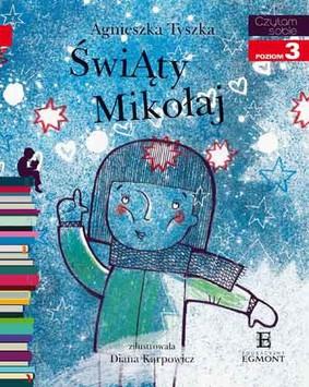 Agnieszka Tyszka - Świąty Mikołaj. Czytam sobie. Poziom 3