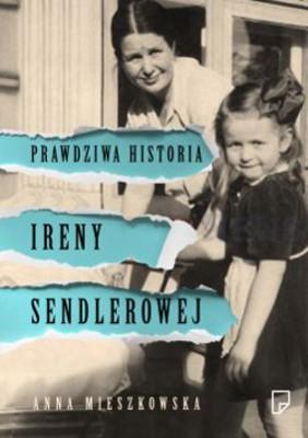 Anna Mieszkowska - Prawdziwa historia Ireny Sendlerowej
