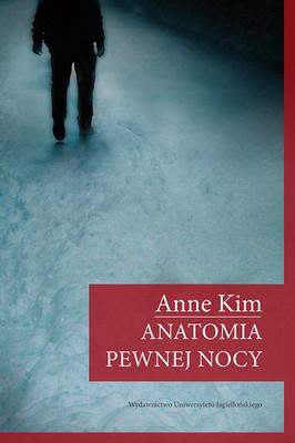Anne Kim - Anatomia pewnej nocy / Anne Kim - Anatomie einer Nacht