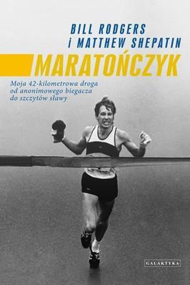 Bill Rogers, Matthew Shepatin - Maratończyk / Bill Rogers, Matthew Shepatin - Marathon man