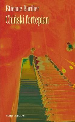 Etienne Barilier - Chiński fortepian / Etienne Barilier - Piano chinois