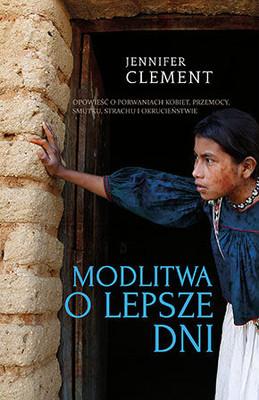 Jennifer Clement - Modlitwa o lepsze dni / Jennifer Clement - Prayers for the Stolen