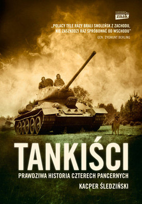 Kacper Śledziński - Tankiści. Prawdziwa historia czterech pancernych