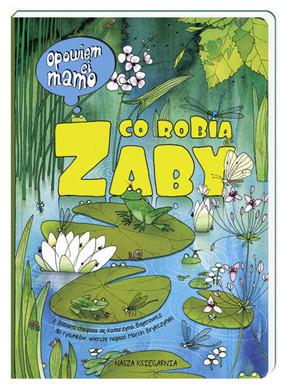 Katarzyna Bajerowicz, Marcin Brykczyński - Opowiem ci, mamo, co robią żaby